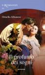 il profumo dei sogni - Ornella Albanese