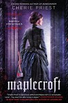 Maplecroft: The Borden Dispatches - Cherie Priest