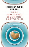 Herr Yamashiro bevorzugt Kartoffeln: Roman (German Edition) - Christoph Peters