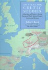 An Atlas for Celtic Studies: Archaeology and Names in Ancient Europe and Early Medieval Ireland, Britain and Brittany - John T. Koch