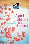 Apfelblüten im August: Roman - Ann Pearlman