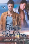 Half the World Away - Jessica Skye Davies