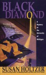 Black Diamond: A Mystery At The University Of Michigan - Susan Holtzer