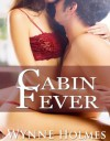Cabin Fever - Wynne Holmes