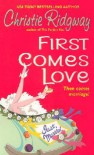 First Comes Love - Christie Ridgway