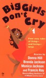 Big Girls Don't Cry - Donna Hill, Brenda Jackson, Monica Jackson, Francis Ray