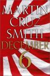 December 6 - Martin Cruz Smith