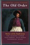 The Old Order: Stories of the South - Katherine Anne Porter