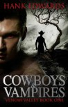 Cowboys & Vampires (Venom Valley, #1) - Hank  Edwards