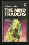 The Mind Traders - J. Hunter Holly