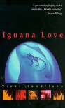 Iguana Love - Vicki Hendricks