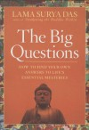 The Big Questions: A Buddhist Response to Life's Most Challenging Mysteries - Surya Das