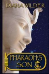 Pharaoh's Son - Diana M Wilder