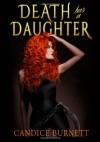 Death has a Daughter: 1 - Candice Marie Burnett