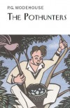 The Pothunters (Everyman Library) - P. G. Wodehouse