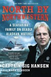 North by Northwestern: A Seafaring Family on Deadly Alaskan Waters - Captain Sig Hansen;Mark Sundeen