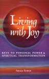 Living with Joy: Keys to Personal Power and Spiritual Transformation - Sanaya Roman, Elaine Ratner