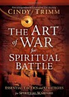 The Art of War for Spiritual Battle: Essential Tactics and Strategies for Spiritual Warfare - Cindy Trimm