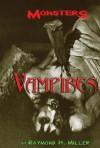 Vampires - Raymond H. Miller