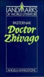 Boris Pasternak: Doctor Zhivago - Angela Livingstone