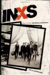 INXS: Story to Story: The Official Autobiography - Anthony Bozza, INXS Publications