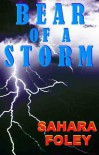 Bear of a Storm - Sahara Foley