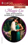 The Spaniard's Marriage Demand (Harlequin Presents #2617) (Larger Print) - Maggie Cox