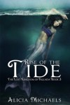 Rise of the Tide - Alicia Michaels
