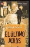 EL ULTIMO ADIOS - PDL (REED ARVIN) (Narrativa Extranjera) - REED ARVIN