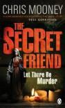 The Secret Friend (Darby McCormick #2) - Chris Mooney