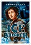 Ice Breaker: The Hidden Series 1 - Lian Tanner