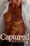 Captured (True Alpha 4) - Alisa Woods