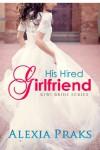 His Hired Girlfriend (Kiwi Bride Series Book 1) - Alexia Praks