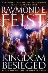 A Kingdom Besieged: Book One of the Chaoswar Saga - Raymond E. Feist