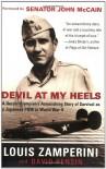 Devil at My Heels : A Heroic Olympian's Astonishing Story of Survival as a Japanese POW in World War II - Louis Zamperini, David Rensin