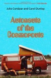 Autonauts of the Cosmoroute - Julio Cortazar;Carol Dunlop