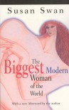 The Biggest Modern Woman Of The World: A Novel - Susan   Swan