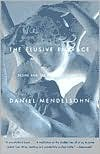 The Elusive Embrace: Desire and the Riddle of Identity - Daniel Mendelsohn