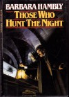 Those Who Hunt the Night - Barbara Hambly