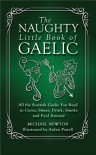 The Naughty Little Book of Gaelic - Michael Newton