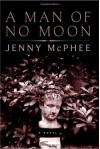 A Man of No Moon: A Novel - Jenny McPhee