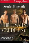 Three Mates, One Destiny - Scarlet Hyacinth