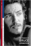 It Ain't No Sin To Be Glad You're Alive: The Promise of Bruce Springsteen - Eric Alterman
