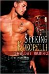 Seeking Kokopelli - Shelley Munro