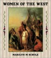 Women of the West - Marilyn M Schulz