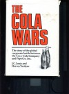 The Cola Wars: The story of the global battle between the Coca-Cola Company and PepsiCo, Inc. - J.C. Louis, Harvey Yazijian