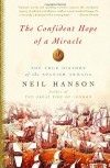 The Confident Hope of a Miracle: The True Story of the Spanish Armada - Neil Hanson
