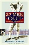 27 Men Out: Baseball's Perfect Games - Michael Coffey