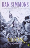 Ilion 2 - La rebelión - Dan Simmons