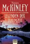 Legenden der Traumzeit: Roman - Tamara McKinley